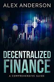 DeFi - Decentralized Finance: A Comprehensive Guide