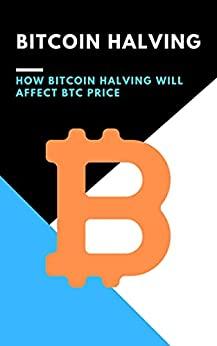 How Bitcoin Halving Will Affect BTC Price?: (nfts, polkadot, trading crypto, bitcoin, staking crypto, invest crypto, ethereum, blockchain, defi, dogecoin, cardano, binance, solana, oracles)