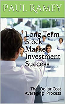 """Long Term Stock Market Investment Success : The """"Dollar Cost Averaging"""" Process"""