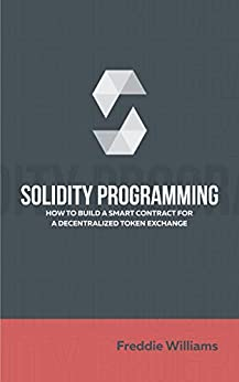 Solidity programming: How to build a decentralized token exchange smart contract