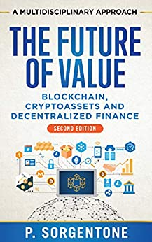 The Future of Value: Blockchain, Cryptoassets and Decentralized Finance (a multidisciplinary approach)