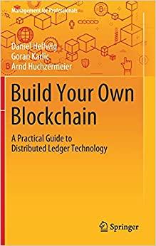 Build Your Own Blockchain (Management for Professionals)