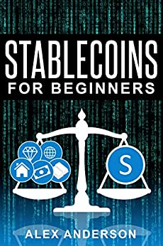 Stablecoins for Beginners: What They Are, How They Work and Where To Buy Them