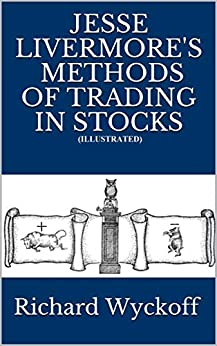 Jesse Livermore's Methods of Trading in Stocks (Illustrated)
